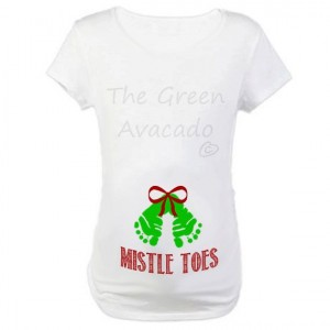 Mistle toes maternity tshirt for Funny christmas maternity t shirts