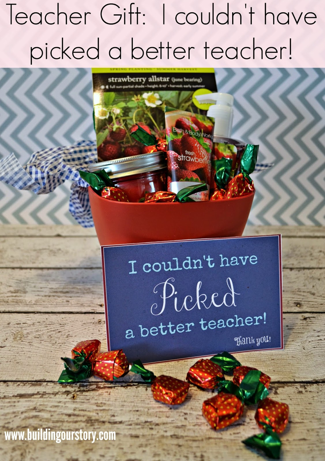 Diy End Of Year Teacher Gift I Couldn T Have Picked A
