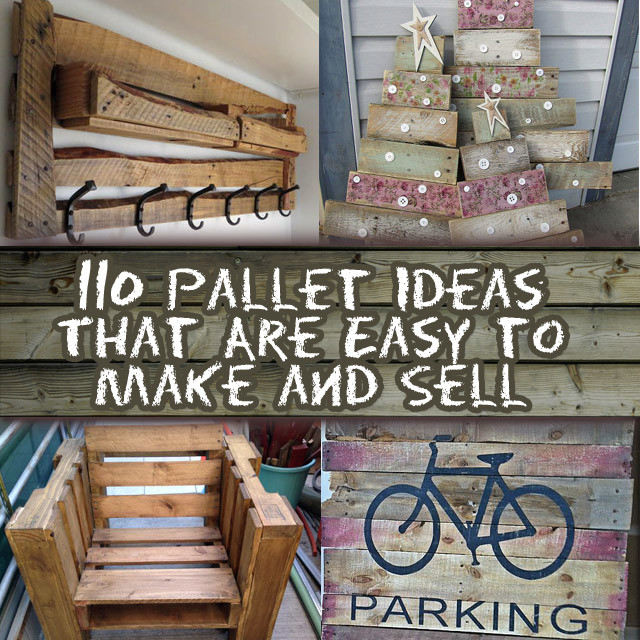 110 diy pallet ideas for projects that are easy to make for Diy project ideas to sell