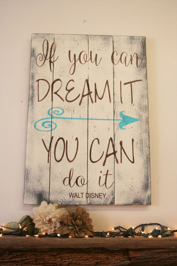 Wooden Wall Art Inspirational Quotes : If you can dream it do bigdiyideas