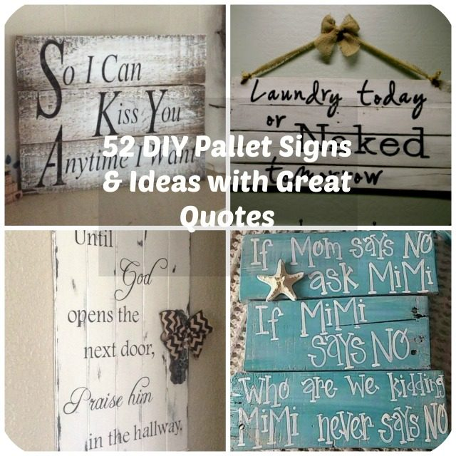 52 Diy Pallet Signs Ideas With Great Quotes