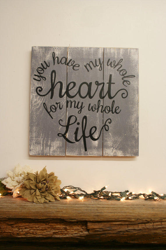 Wooden Words Wall Art : You have my whole heart for life bigdiyideas