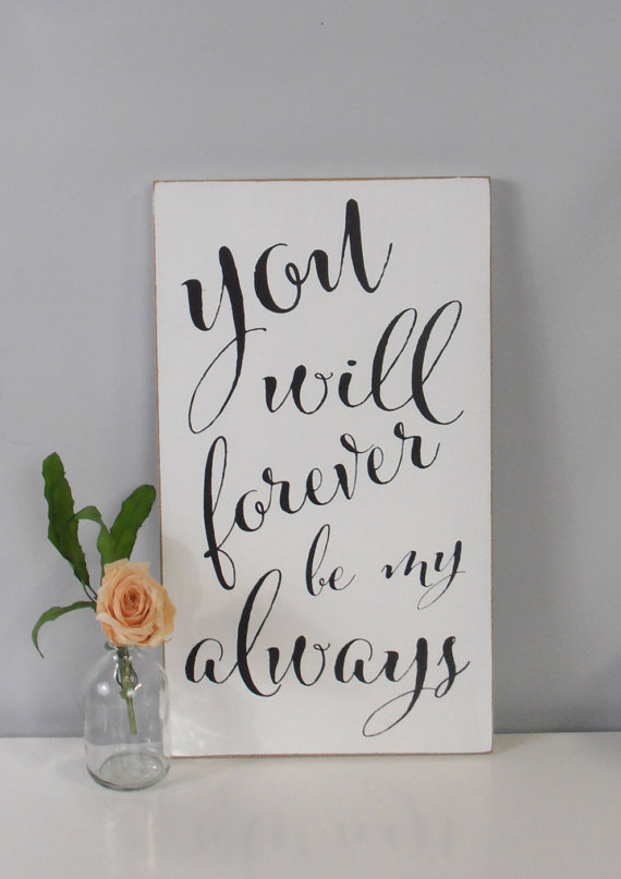 You Will Forever Be My Always Bigdiyideas Com