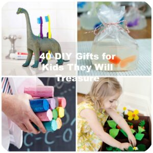 40 DIY Gifts for Kids They Will Treasure