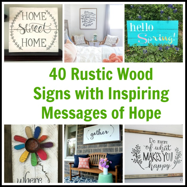 40 Outdoor Woodworking Projects For Beginners: 40 Rustic Wood Signs With Inspiring Messages Of Hope