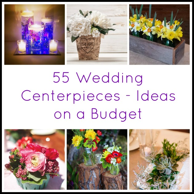 18 Diy Wedding Decorations On A Budget: 55 Wedding Centerpieces
