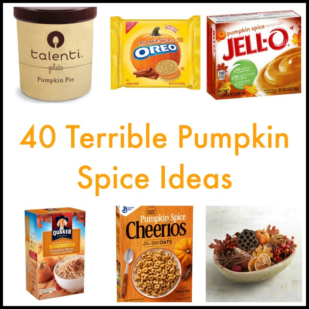 40 Terrible Pumpkin Spice Ideas