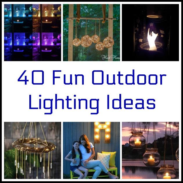40 Fun Outdoor Lighting Ideas